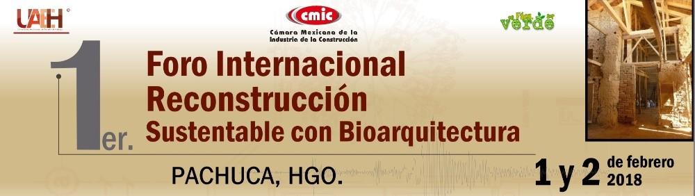 1er. Foro Internacional Reconstrucción Sustentable con Bioarquitectura